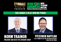 "Episode of 77WABC's ""Mind Your Business"" with Yitzchok Saftlas, featuring Norm Trainor"